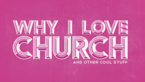 Why_I_Love_my_Church(brand)